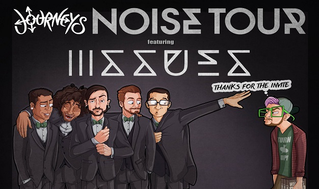 Issues - Journeys Noise Tour