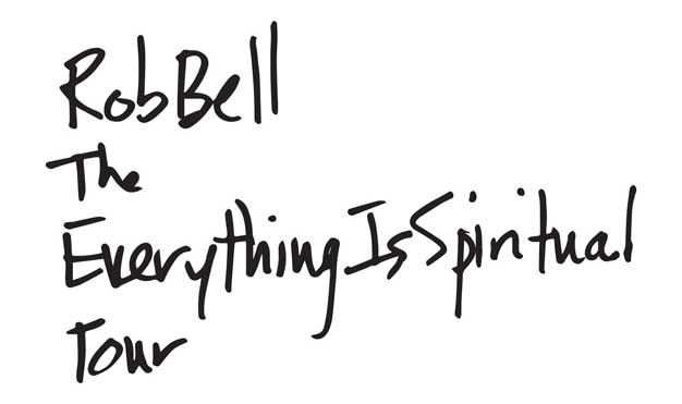 Rob Bell - Everything Is Spiritual Tour
