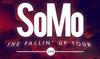 SoMo<br>The Fallin' Up Tour